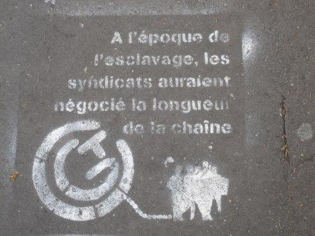 """""""En los tiempos del esclavismo los sindicatos hubiesen negociado la longitud de las cadenas"""". (Paris)"""